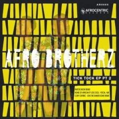 Afro Brotherz - Tick Tock (Pastor Snow Remix)